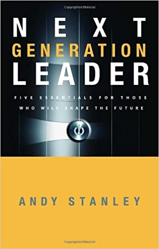 Next Generation Leader: 5 Essentials for Those Who Will Shape the ...