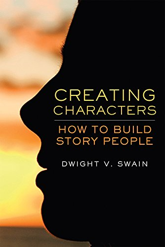 Creating Characters: How to Build Story People [Dwight V. Swain] (Tapa Blanda)