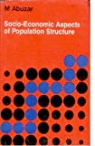 Socio-Economic Aspects of Population Structures : Case Study of Uttar Pradesh, India, Jaipur, M. A., 8170330491