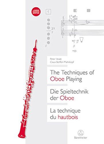 Die Spieltechnik Der Oboe. Ein Kompendium Mit Anmerkungen Zur Gesamten Oboenfamilie.Mit CD