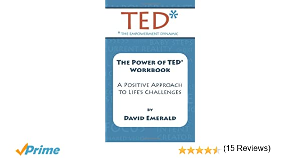 TED* WORKBOOK: Creating A Positive Approach To Life's Challenges ...