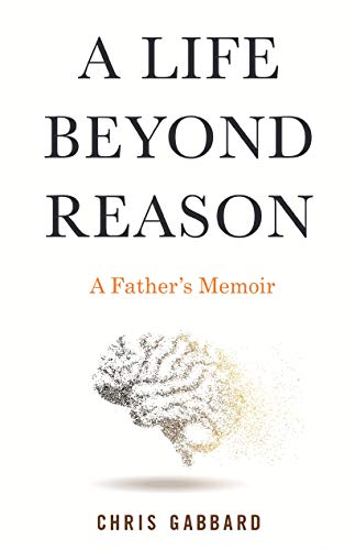 Book Cover: A Life Beyond Reason: A Father's Memoir