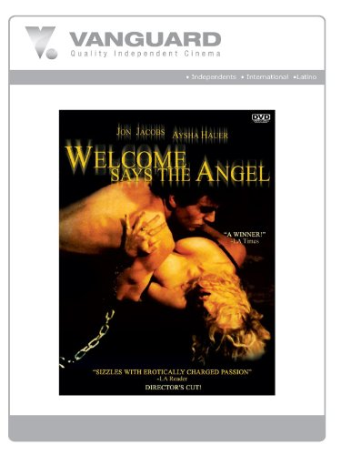(WELCOME SAYS THE ANGEL)