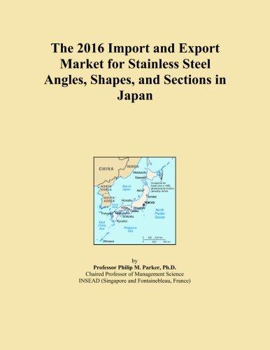 La 2016Importación y mercado de exportación para ángulos, formas, de acero inoxidable y secciones en Japón
