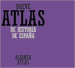 Breve atlas de historia de España Alianza Atlas Aat: Amazon.es ...