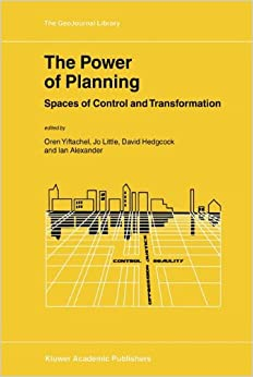 The Power of Planning: Spaces of Control and Transformation (GeoJournal Library)