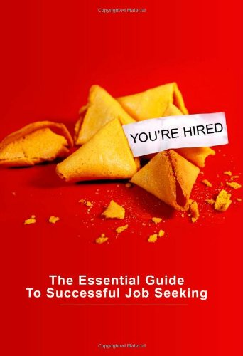 You're Hired: The Essential Guide to Successful Job Seeking ebook
