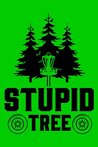 """Stupid Tree: Disc Golf Scorecards Album for Golfers   Best Scorecard Template log book to keep scores    Gifts for Golf Men/Women   6""""x9"""" (120 Pages)"""