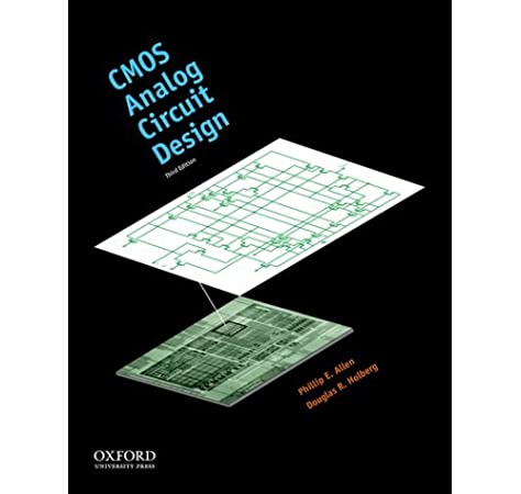 Cmos Analog Circuit Design The Oxford Series In Electrical And Computer Engineering Allen Phillip E Holberg Douglas R 9780199765072 Amazon Com Books