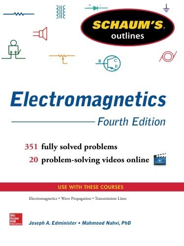 Schaum's Outline of Electromagnetics, 4th Edition (Schaum's Outline Series) by Joseph Edminister (2014-01-01)