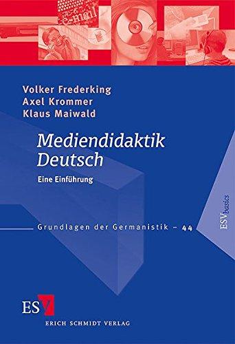 Mediendidaktik Deutsch: Eine Einführung (Grundlagen der Germanistik (GrG), Band 44)