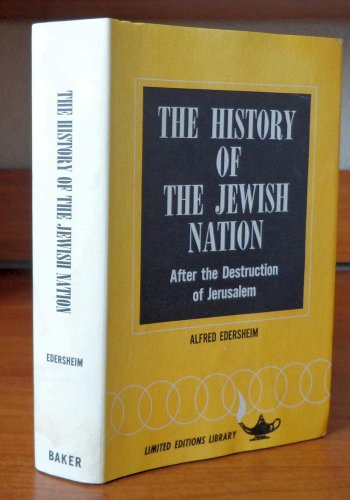 History of the Jewish nation after the destruction of Jerusalem under Titus; (Baker Co-operative reprint library)