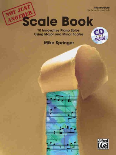 Not Just Another Scale Book: 10 Innovative Piano Solos Using Major and Minor Scales (Book & CD) from Alfred Publishing