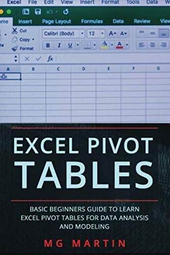 Excel Pivot Tables: Basic Beginners Guide to Learn Excel Pivot Tables for Data Analysis and Modeling (Pivot Tables)