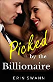 Picked by the Billionaire: Covington Billionaires Book 5 (An Alpha Billionaire Romance Love Story)
