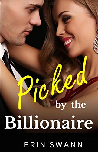 Picked by the Billionaire: Covington Billionaires Book 5 (An Alpha Billionaire Romance Love Story) by Independently published