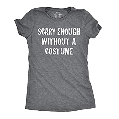 Womens Scary Enough Without a Costume Funny T Shirts Halloween Novelty T Shirt
