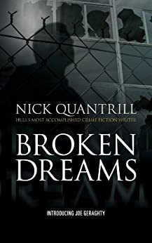 Broken Dreams (Joe Geraghty Book 1) by [Quantrill, Nick]