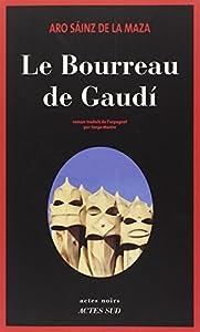 vignette de 'Le bourreau de Gaudí (Aro Sáinz de la Maza)'