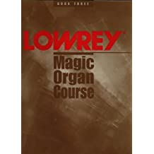 Lowrey Magic Organ Course (E-Z Play Today Music Notation, Book 3)