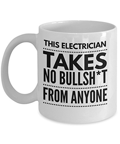 Takes no Bullsht from Anyone Electrician Mug - Cool Coffee Cup