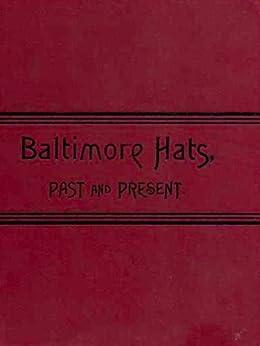 Baltimore Hats by [Brigham, William T.]