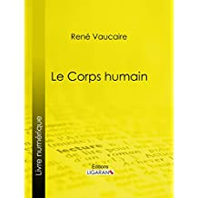 Le Corps humain (French Edition)