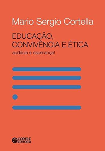 Educação, Convivência e Ética. Audácia e Esperança!