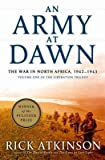 An Army at Dawn( The War in North Africa 1942-1943 Volume One of the Liberation Trilogy)[ARMY AT DAWN][Hardcover]