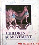 Children and Movement : Physical Education in the Elementary School, Wall, Jennifer A. and Murray, Nancy R., 0697000680