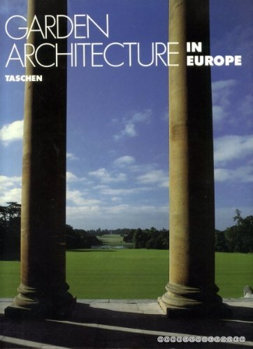 GARDEN ARCHITECTURE IN EUROPE 1450-1800 From the villa garden of the Italian Renaissance to the English Landscape Garden