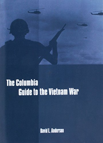 The Columbia Guide to the Vietnam War (Columbia Guides to American History and Cultures) by Columbia University Press