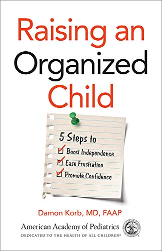 Pdf Parenting Raising an Organized Child: 5 Steps to Boost Independence, Ease Frustration, and Promote Confidence