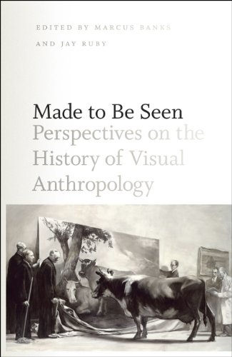 Made to Be Seen: Perspectives on the History of Visual Anthropology