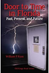 Door to Time In Florida: Past, present and future (Old Kings Road) Paperback