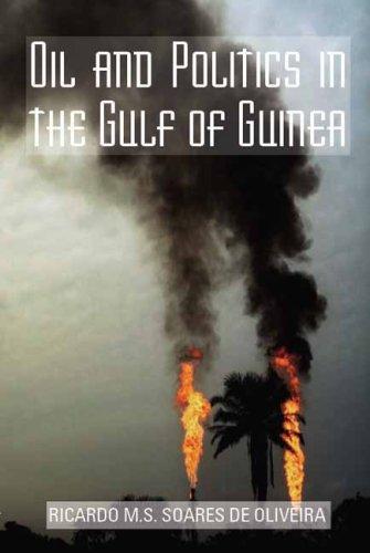 Oil and Politics in the Gulf of Guinea (Columbia/Hurst)