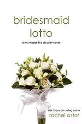 Bridesmaid Lotto (McMaster the Disaster Book 1)