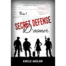 SECRET DÉFENSE d'aimer - Tome 1 (French Edition)