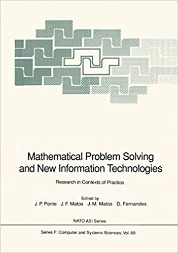 Mathematical Problem Solving and New Information Technologies Research in Contexts of Practice Nato ASI Subseries F: Book 89