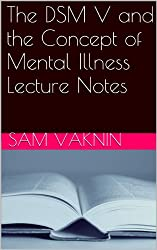 The DSM V and the Concept of Mental Illness - Lecture Notes and Articles