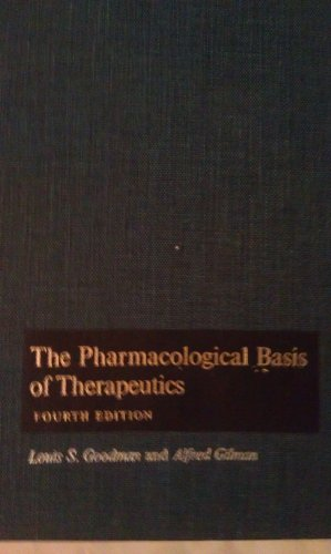The Pharmacological Basis of Therapeutics (Fourth edition)