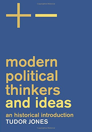 Modern Political Thinkers and Ideas: An Historical Introduction