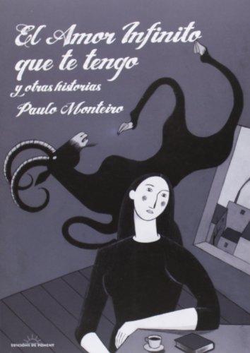 Descargar Libro El Amor Infinito Que Te Tengo Y Otras Historias Paulo Monteiro