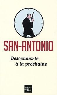 Descendez-le à la prochaine, San-Antonio
