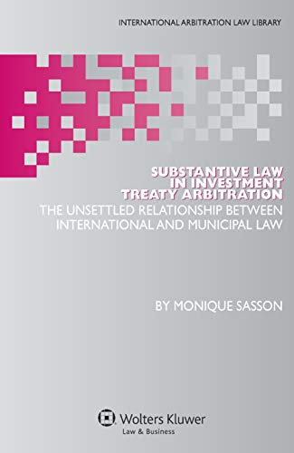 Substantive Law in Investment Treaty Arbitration (International Arbitration Law Library Series Set Book 21) por Monique Sasson