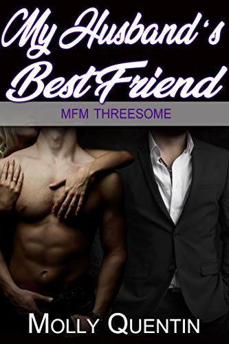 My Husband's Best Friend: MFM Menage Threesome