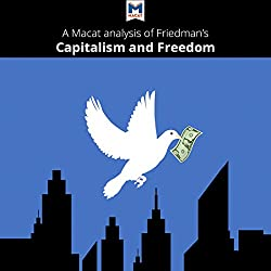 A Macat Analysis of Milton Friedman's Capitalism and Freedom