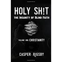 Holy Sh!t: The Insanity of Blind Faith