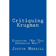 Critiquing Krugman: Dissecting End This Depression Now! by Justin Merrill (2012-11-02)