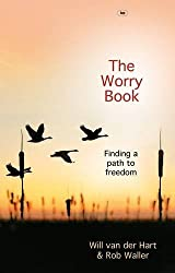 (The Worry Book: Finding a Path to Freedom * *) By Will van der Hart (Author) Paperback on (Jul , 2011)